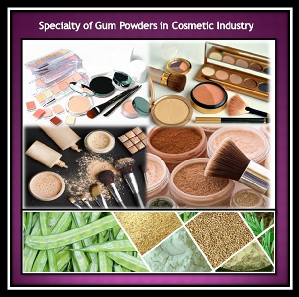 Specialty of Gum Powders in Cosmetic Industry